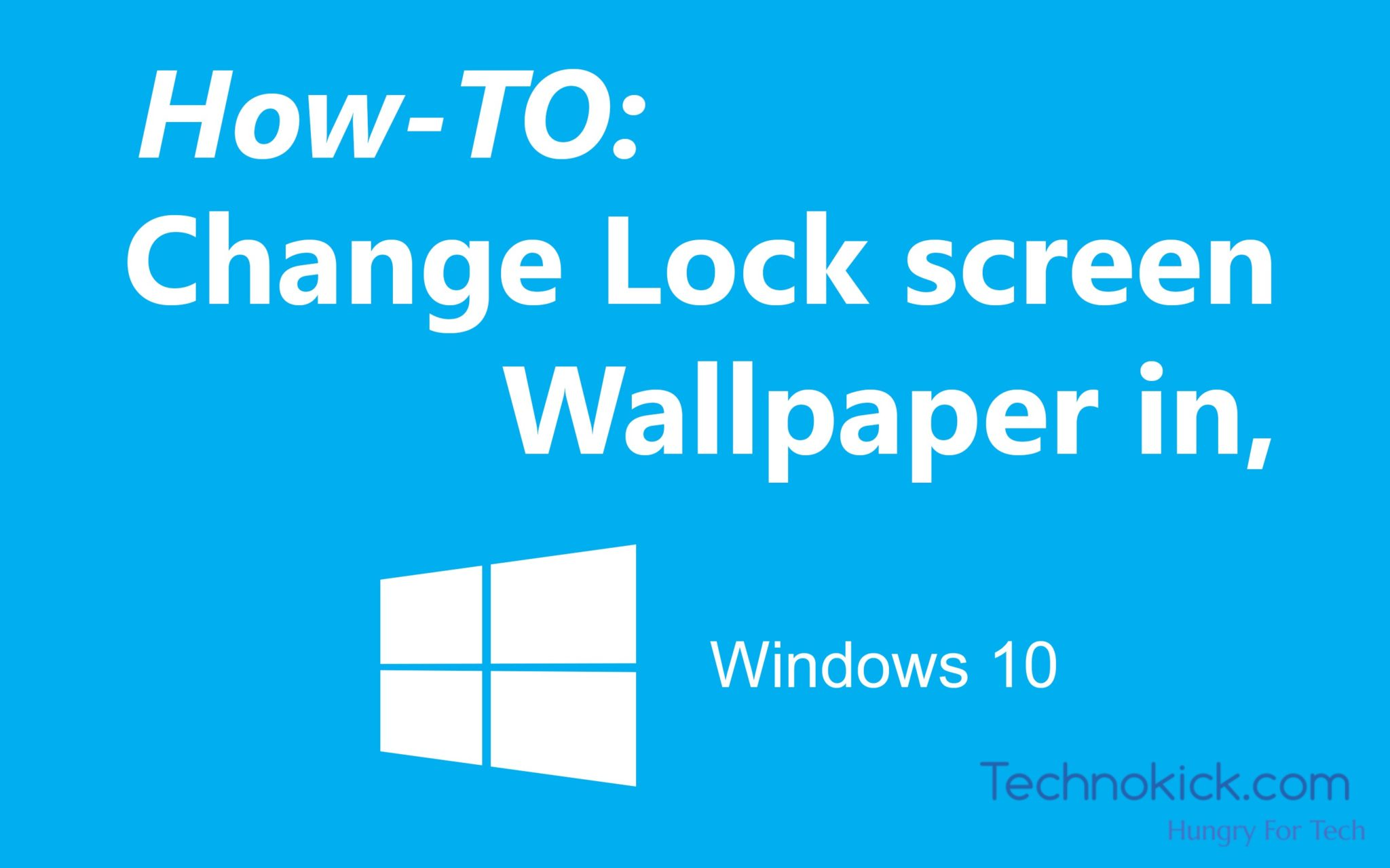 How to change the lock screen wallpaper in windows 10 for Change background wallpaper your home screen