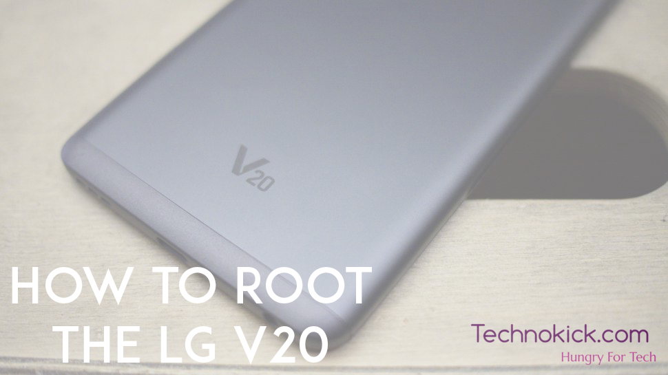 HOW TO] Unlock Bootloader, Install TWRP and ROOT your LG V20